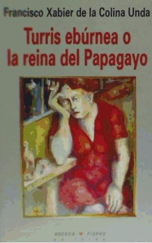 turris ebúrnea o la reina del papagayo(libro novela y narrat