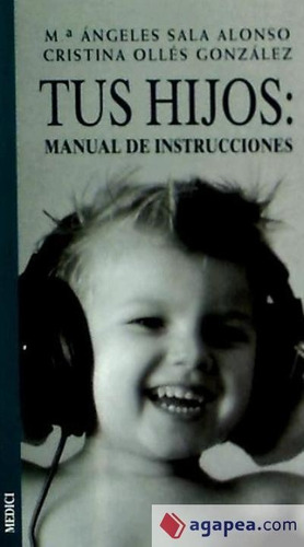 tus hijos: manual de instrucciones(libro infancia)