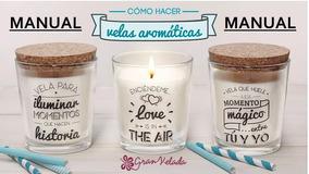 Tutorial Sobre Como Hacer Velas Aromaticas Artesanales
