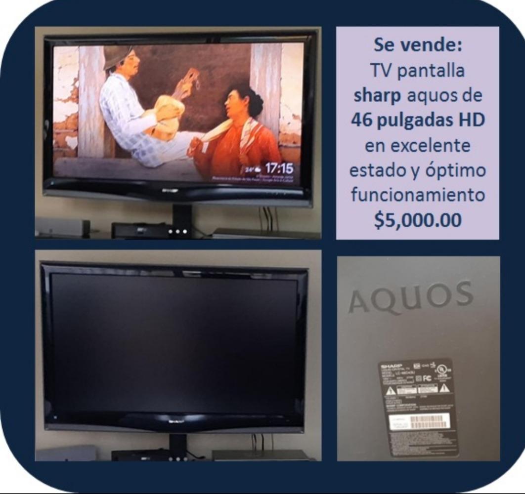 Tv Pantalla Hd Sharp Aquos 46 Pulgadas - $ 5,000 00