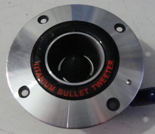 tweeter bala de 4 pulgadas cupula de titanio con filtro