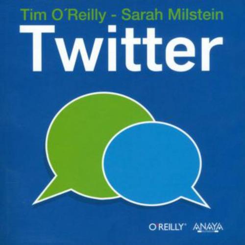 twitter - tim o´reilly, sarah milstein