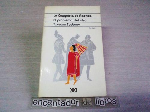 tzvetan todorov-la conquista de américa-el problema del otro