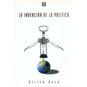 ulrich beck - la invención de lo político