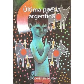 Ultima Poesia Argentina - Ediciones En Danza