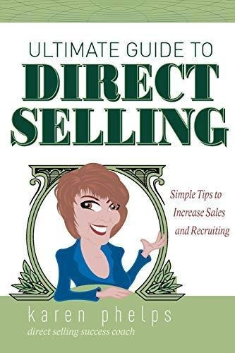 ultimate guide to direct selling : karen phelps