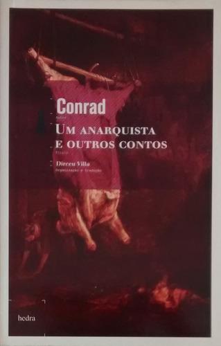 um anarquista e outros contos - joseph conrad