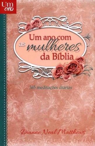 um ano com as mulheres da biblia - rbc