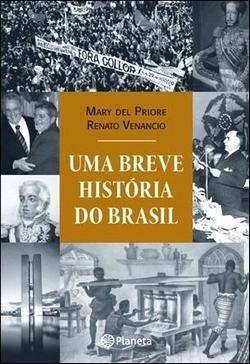 uma breve história do brasil - mary del priore e r. venâncio