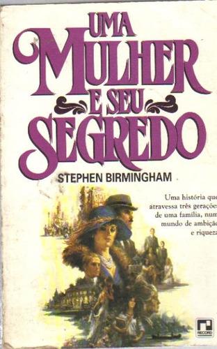 uma mulher e seu segredo - stephen birmingham - record