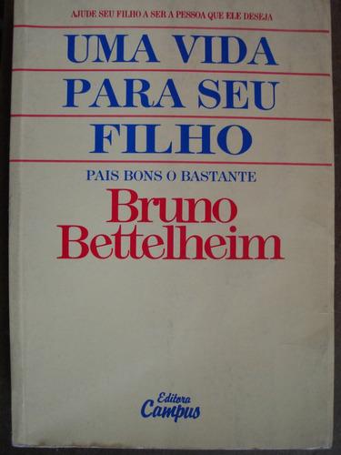 uma vida para seu filho bruno bettelheim 58