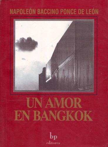 un amor en bangkok // napoleón baccino ponce de león