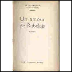 un amour de rabelais - roman - léon daudet