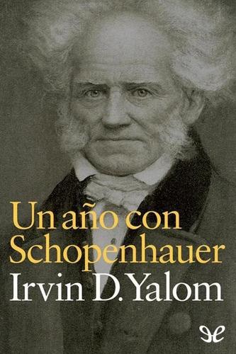 un ano con schopenhauer - irvin d. yalom