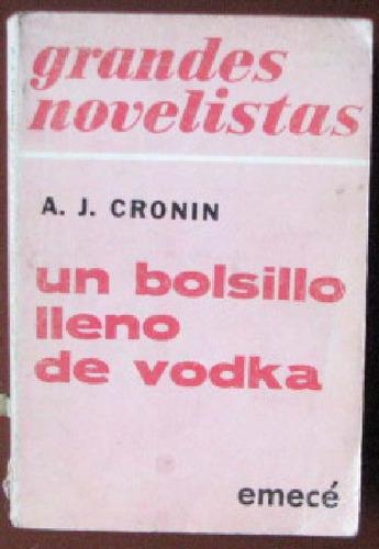 un bolsillo lleno de vodka - cronin, a. j. - emece - 1970