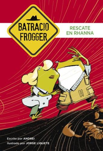 un caso de batracio frogger 4. rescate en rhanna(libro infan