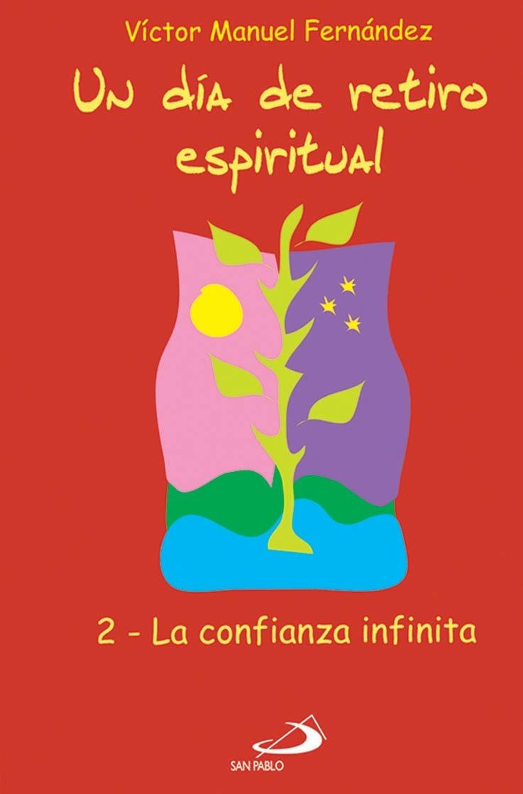 Un Dia De Retiro Espiritual 2 La Confianza Infinita 8500 En
