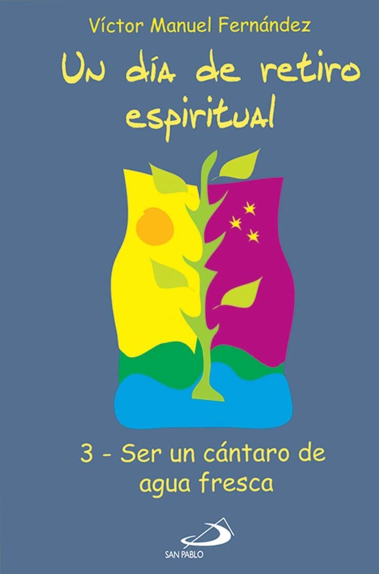 Un Dia De Retiro Espiritual 3 Ser Un Cántaro De Agua Fresca 85