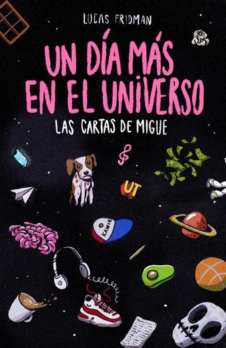 un día más en el universo | las cartas de migue - ¡preventa!