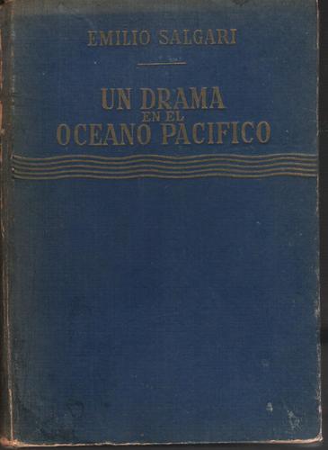 un drama en el oceano pacifico - e. salgari