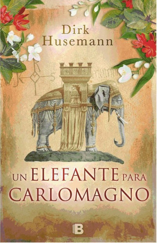 un elefante para carlomagno(libro novela y narrativa extranj