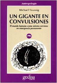 un gigante en convulsiones, taussig, ed. gedisa