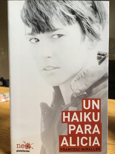 un haiku para alicia (en papel)  francesc miralles