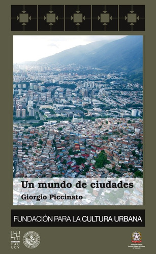 un mundo de ciudades (nuevo) / giorgio piccinato fcu