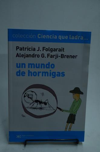 un mundo de hormigas. patricia folgarait. ciencia que ladra.