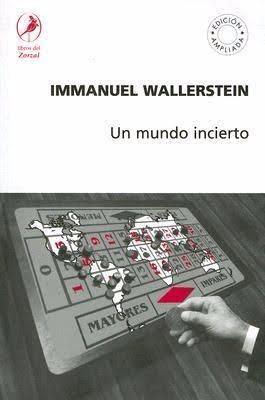 un mundo incierto - immanuel wallerstein
