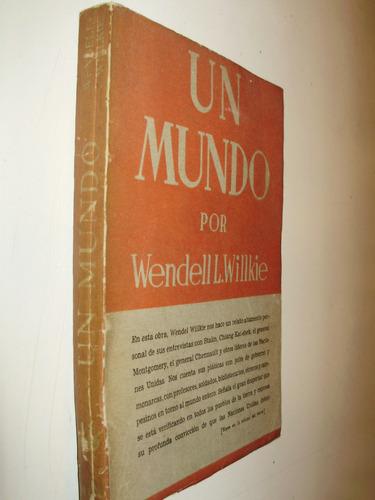 un mundo w. willkie editorial nuevo mundo mexico 1943