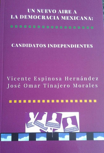 un nuevo aire a la democracia mexicana. candidatos independ