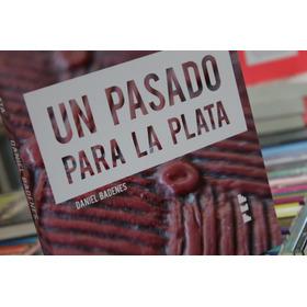 Un Pasado Para La Plata