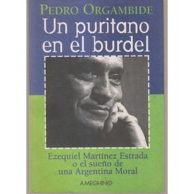 Un Puritano En El Burdel Pedro Orgambide