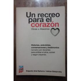 Un Recreo Para El Corazón E A Epherra A Balajovsky Ediba