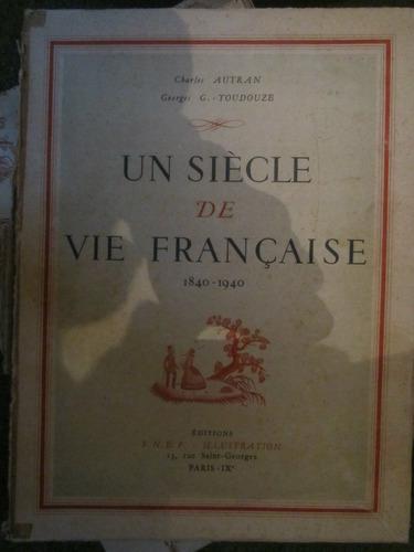un siecle de vie francaise(charles autran/g g toudouze)(ju12