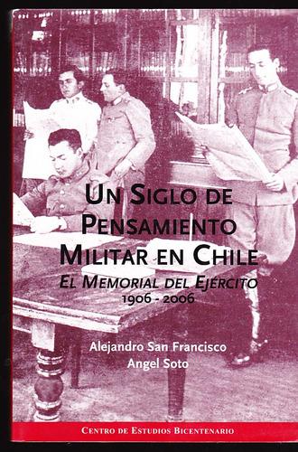 un siglo de pensamiento militar en chile - alejandro san fra