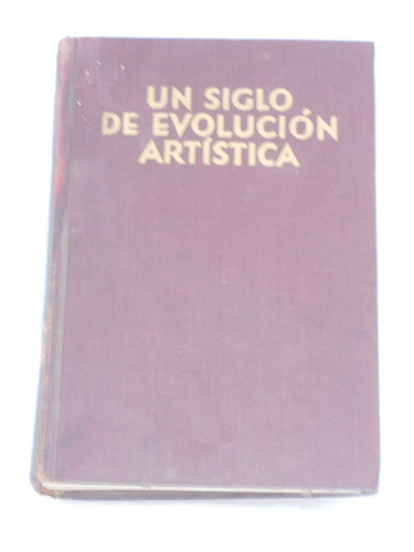 un siglo de revolución artística. wilhelm hausestein.