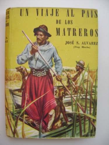 un viaje al país de los matreros/ josé s álvarez (fray moch0
