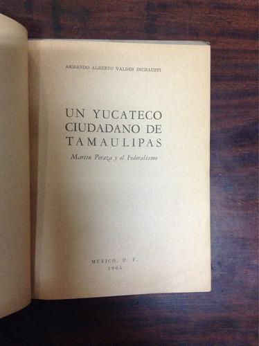 un yucateco cuidando de tamaulipas