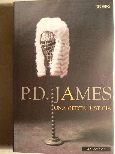 una cierta justicia. p.d. james.