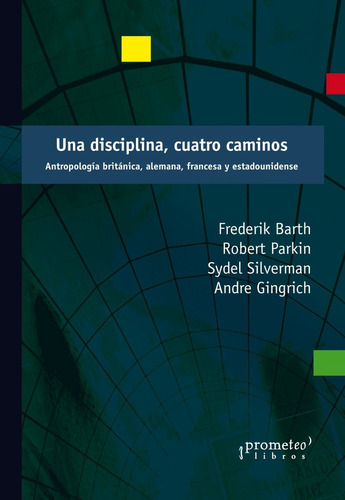 una disciplina, cuatro caminos. antropología...barth y otros
