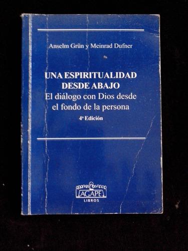 una espiritualidad desde abajo anselm grun y m. dufner
