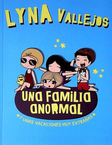 una familia anormal y unas vacaciones muy extrañas / lyna va