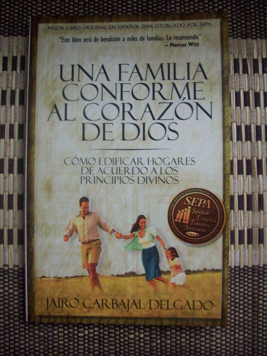 Una Familia Conforme Al Corazon De Dios Jairo Carbajal - $ 19.200 en ...