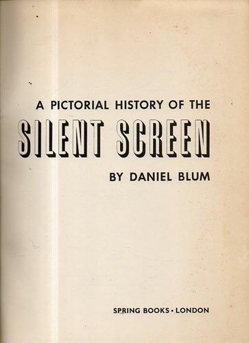 una historia grafica de la pantalla silenciosa-daniel blum