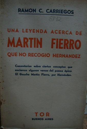 una leyenda acerca de martin fierro. ramon c. carriegos.