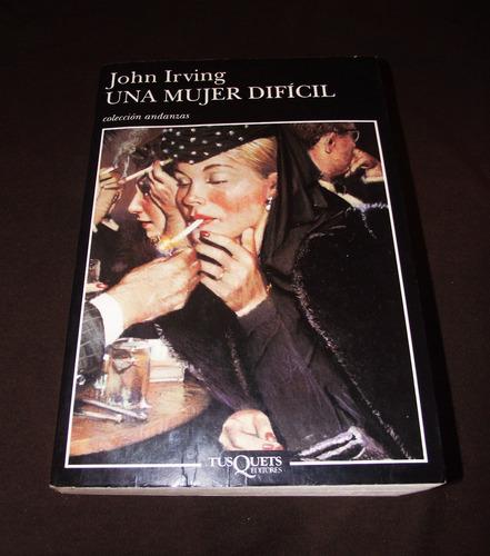 una mujer dificil - john irving