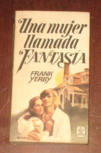 una mujer llamada fantasía frank yerby novela romántica