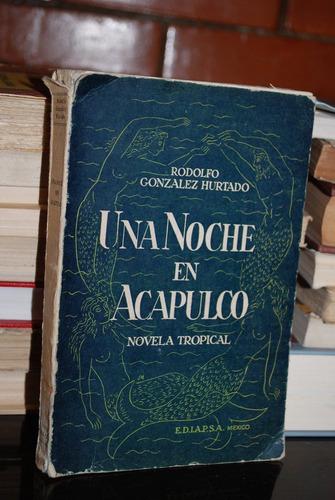 una noche en acapulco - rodolfo gonzález hurtado